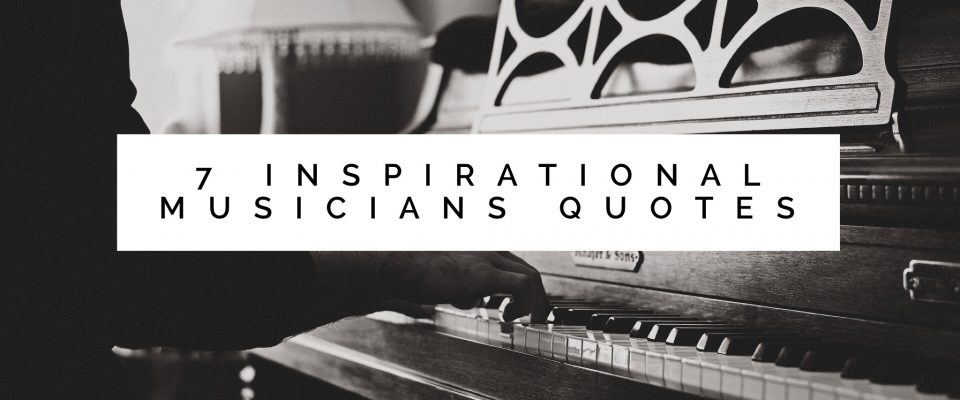 7 Inspirational Musicians Quotes to Supercharge Your Day ...
